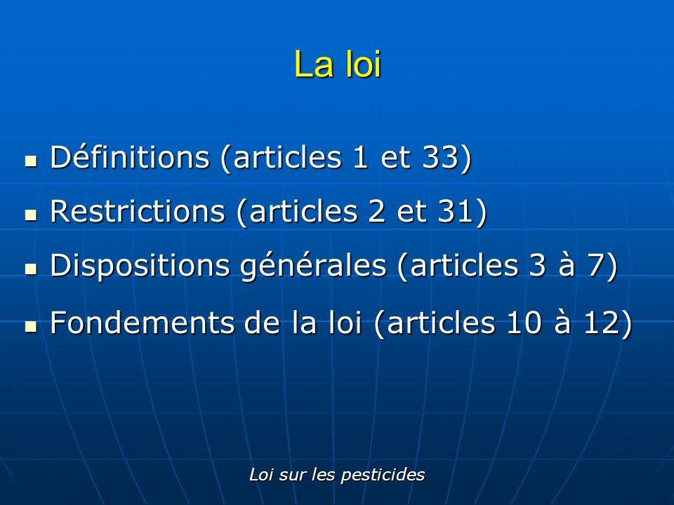 La loi Définitions (articles 1 et 33) Restrictions (articles 2 et 31)