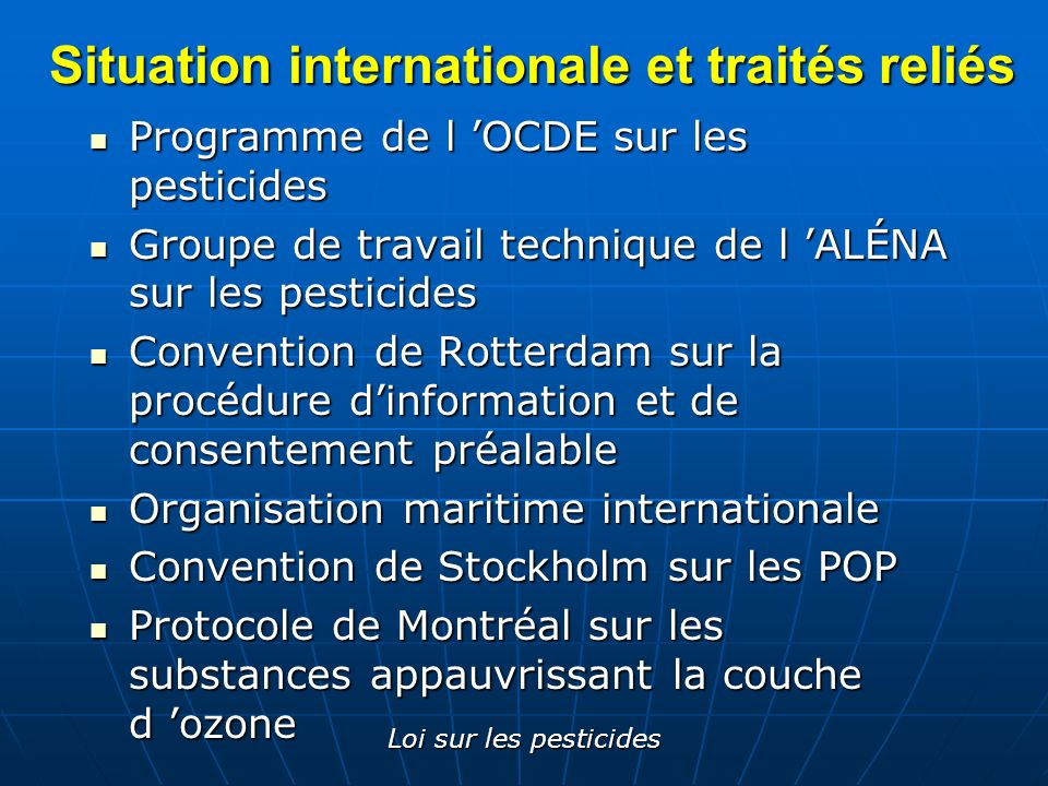 Situation internationale et traités reliés