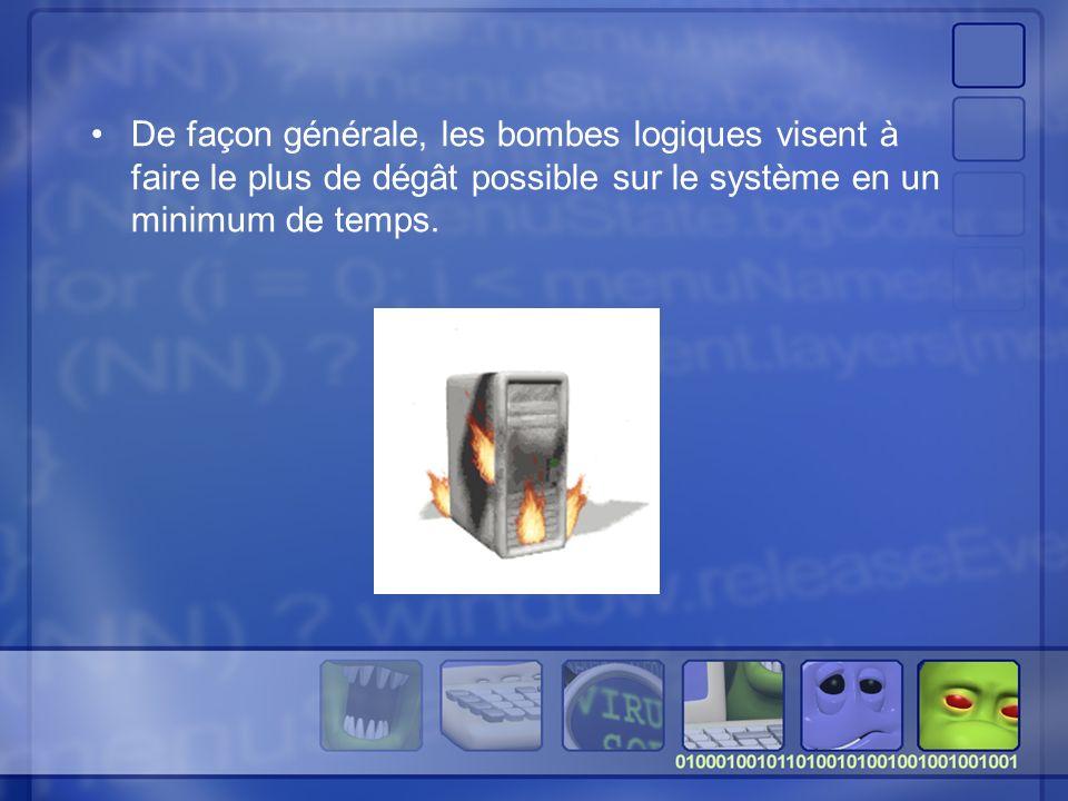 De façon générale, les bombes logiques visent à faire le plus de dégât possible sur le système en un minimum de temps.