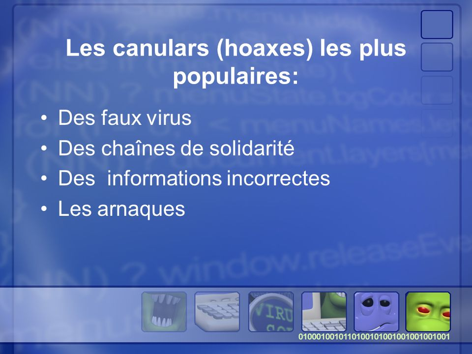Les canulars (hoaxes) les plus populaires: