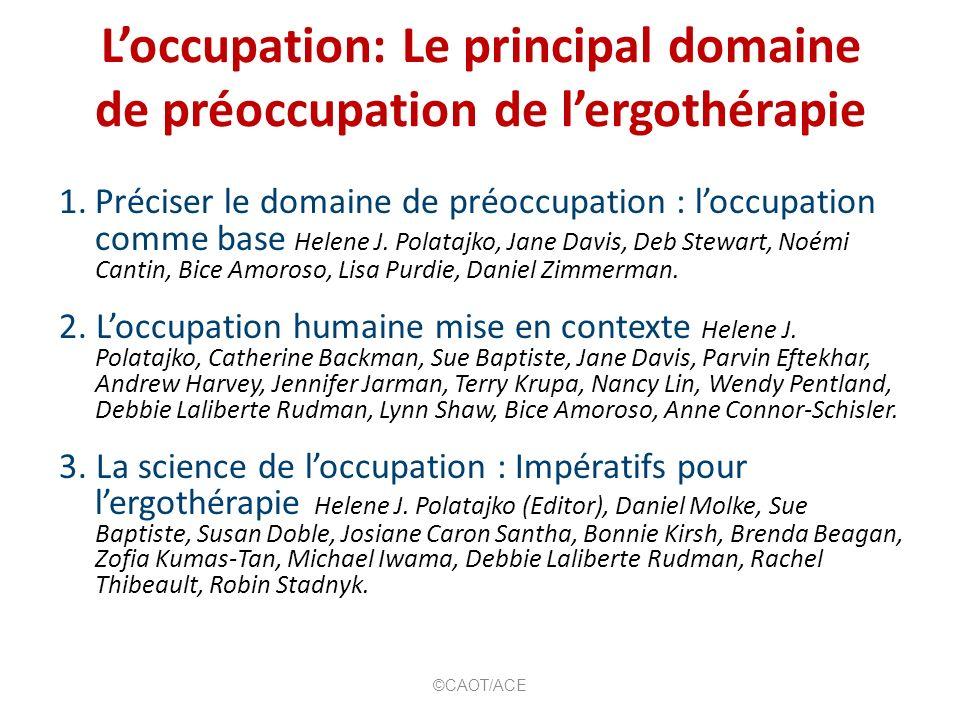 L'occupation: Le principal domaine de préoccupation de l'ergothérapie