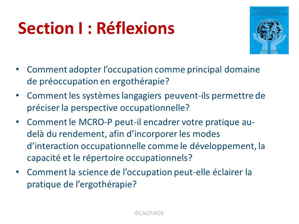 Section I : Réflexions Comment adopter l'occupation comme principal domaine de préoccupation en ergothérapie