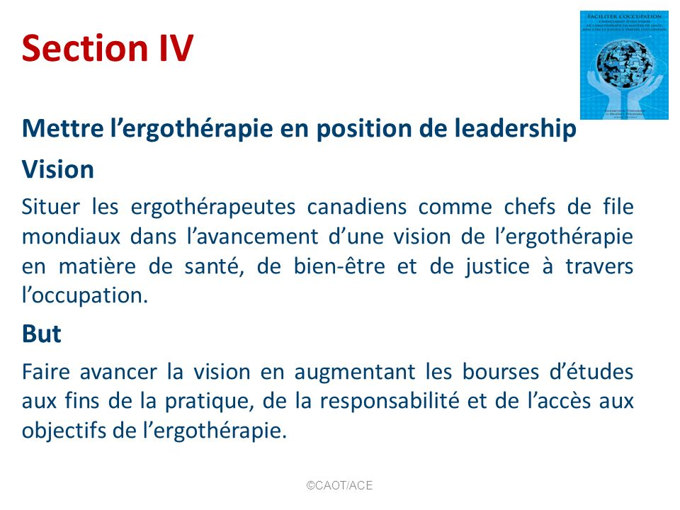 Section IV Mettre l'ergothérapie en position de leadership Vision But