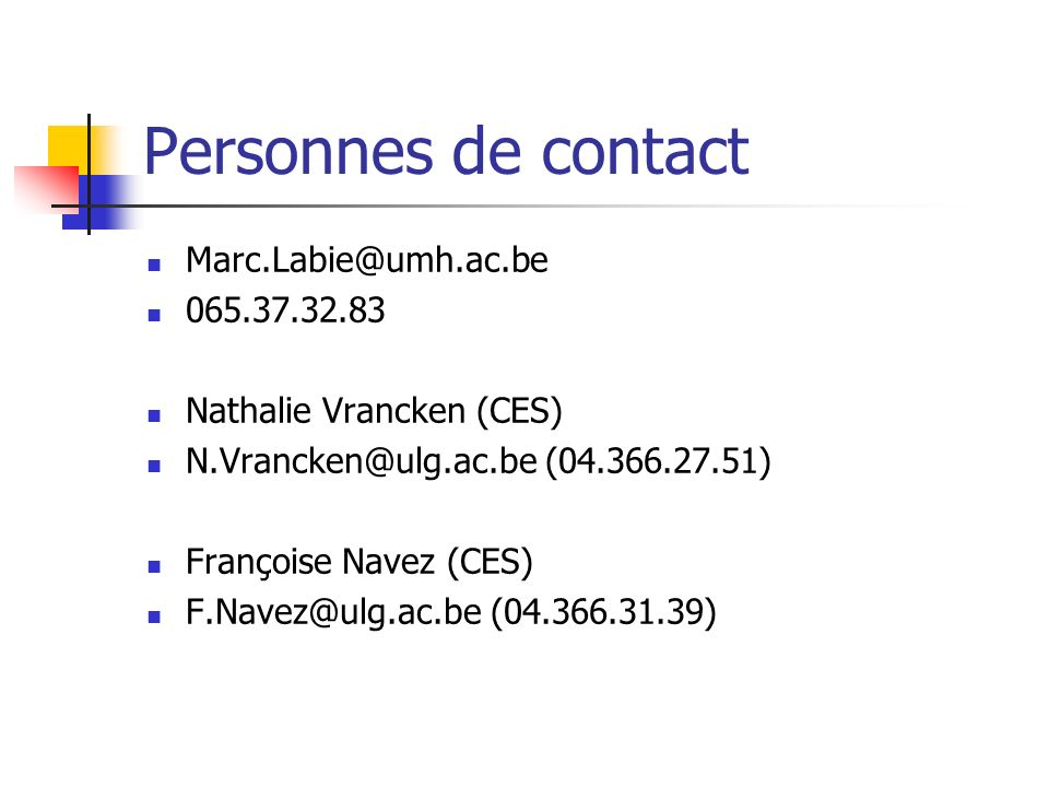 Personnes de contact Marc.Labie@umh.ac.be 065.37.32.83