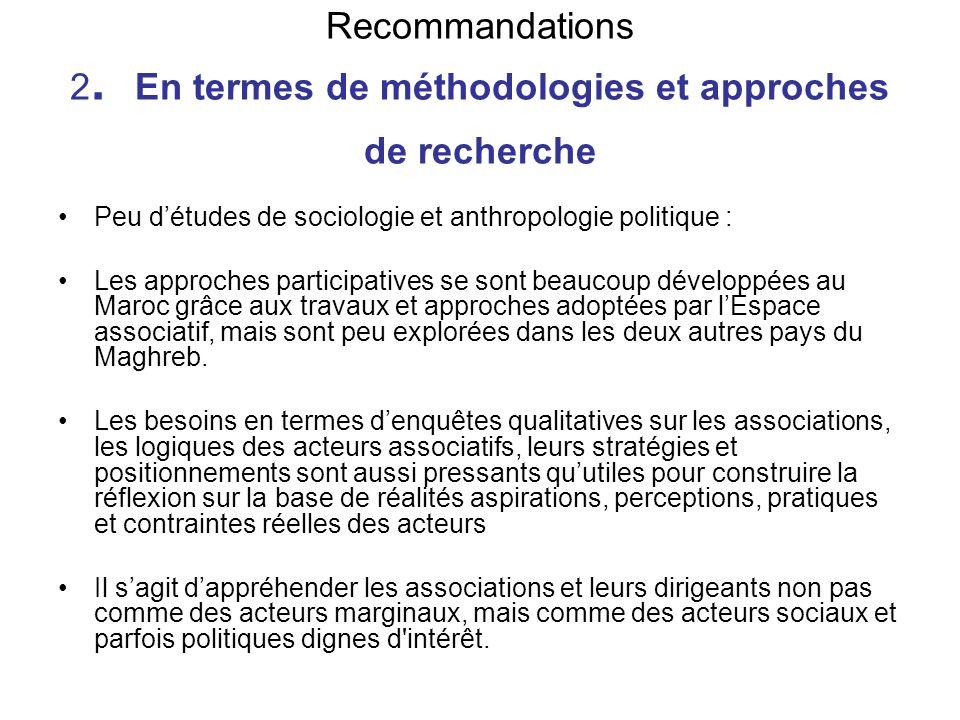 Recommandations 2. En termes de méthodologies et approches de recherche