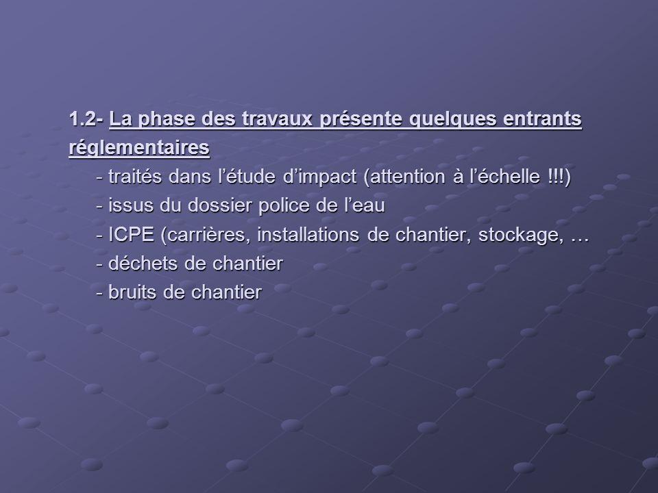 1. 2- La phase des travaux présente quelques entrants réglementaires