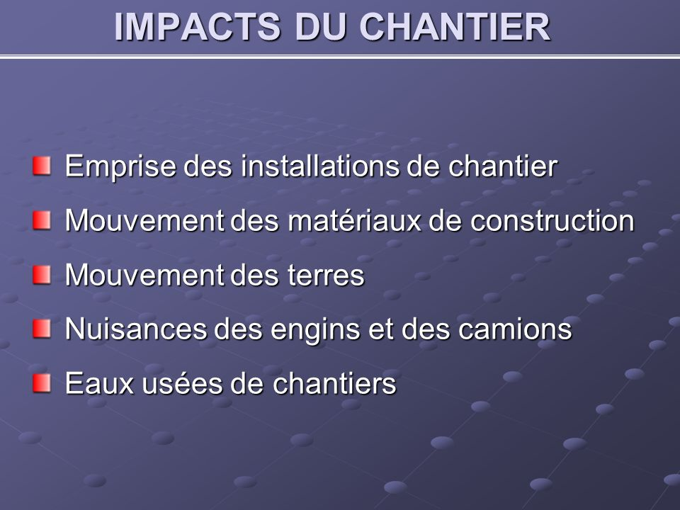 IMPACTS DU CHANTIER Emprise des installations de chantier