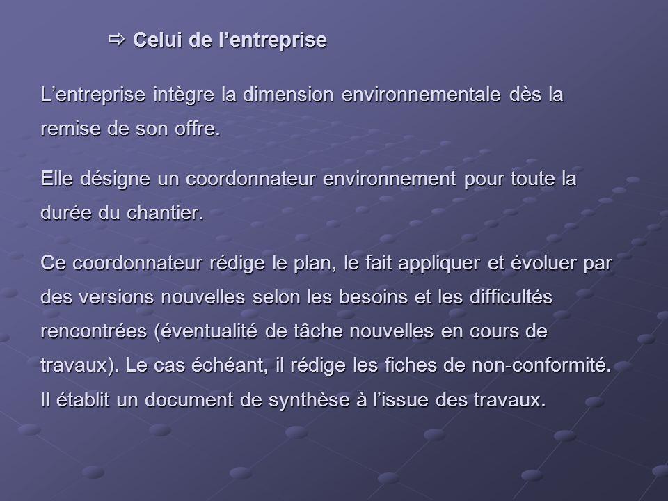  Celui de l'entreprise L'entreprise intègre la dimension environnementale dès la remise de son offre.