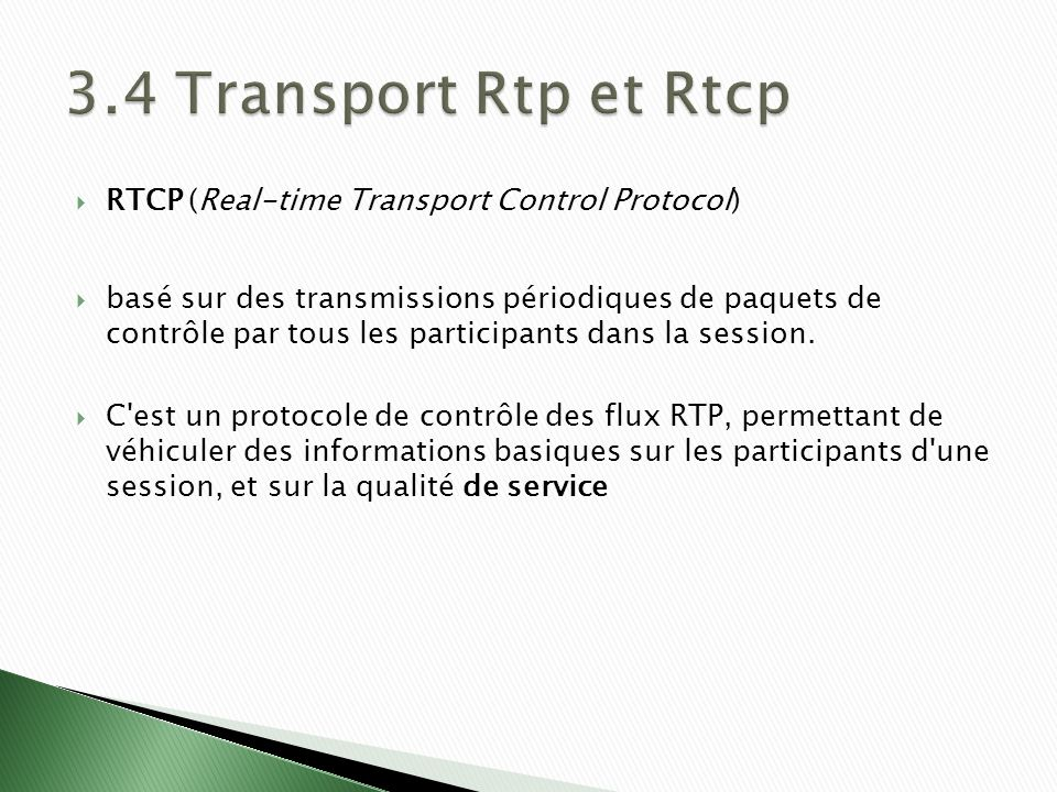 3.4 Transport Rtp et Rtcp RTCP (Real-time Transport Control Protocol)