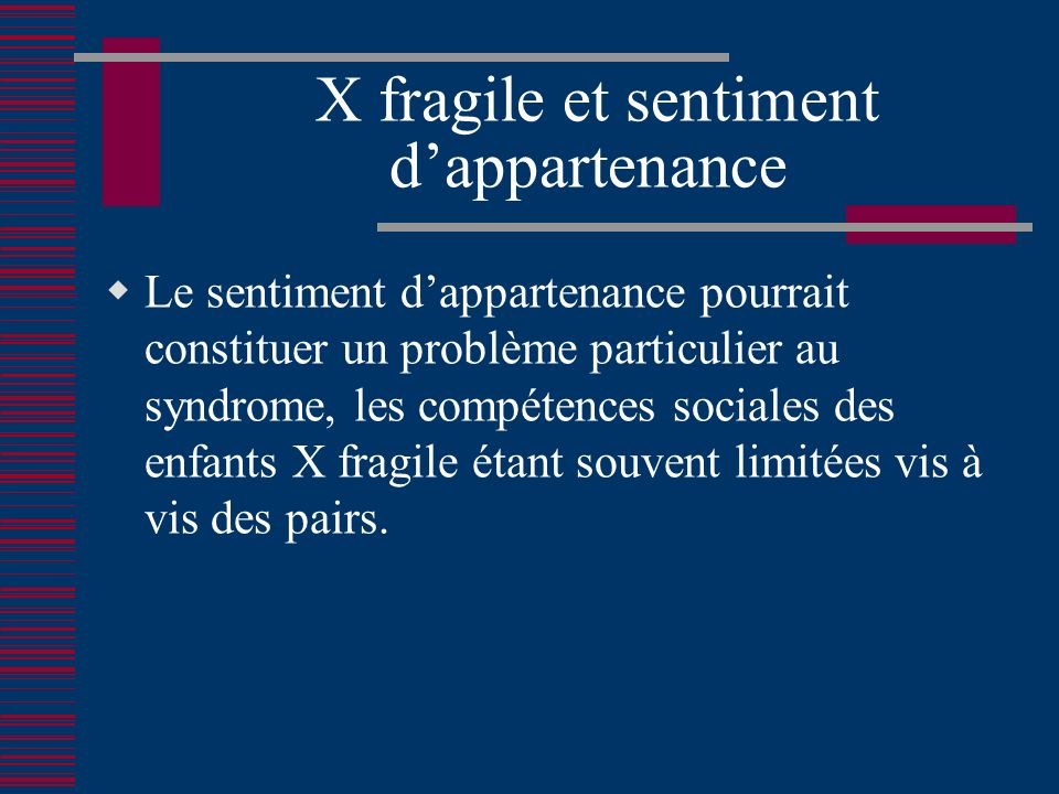 X fragile et sentiment d'appartenance