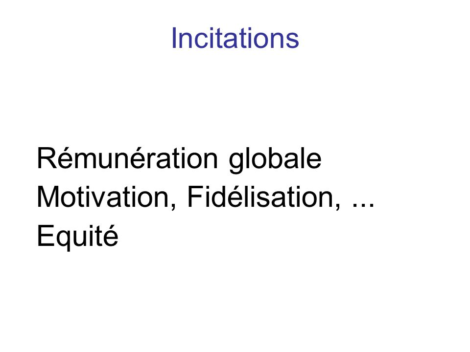 Motivation, Fidélisation, ... Equité