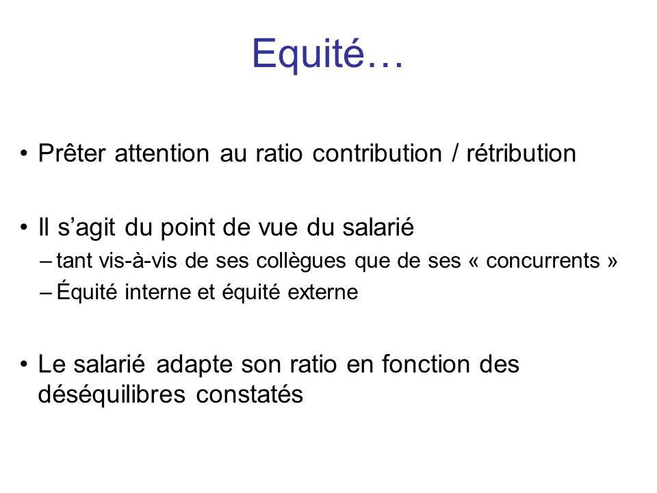 Equité… Prêter attention au ratio contribution / rétribution