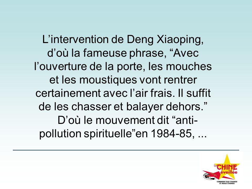 D'où le mouvement dit anti-pollution spirituelle en 1984-85, ...