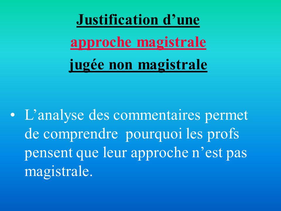 Justification d'une approche magistrale. jugée non magistrale.