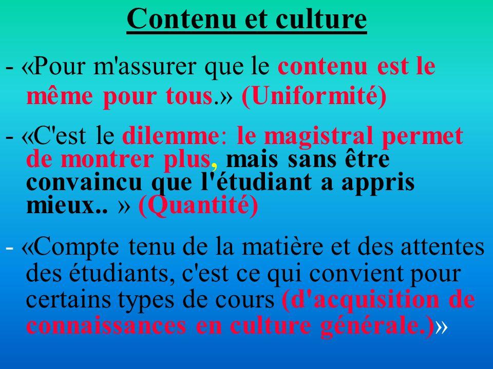 Contenu et culture - «Pour m assurer que le contenu est le même pour tous.» (Uniformité)