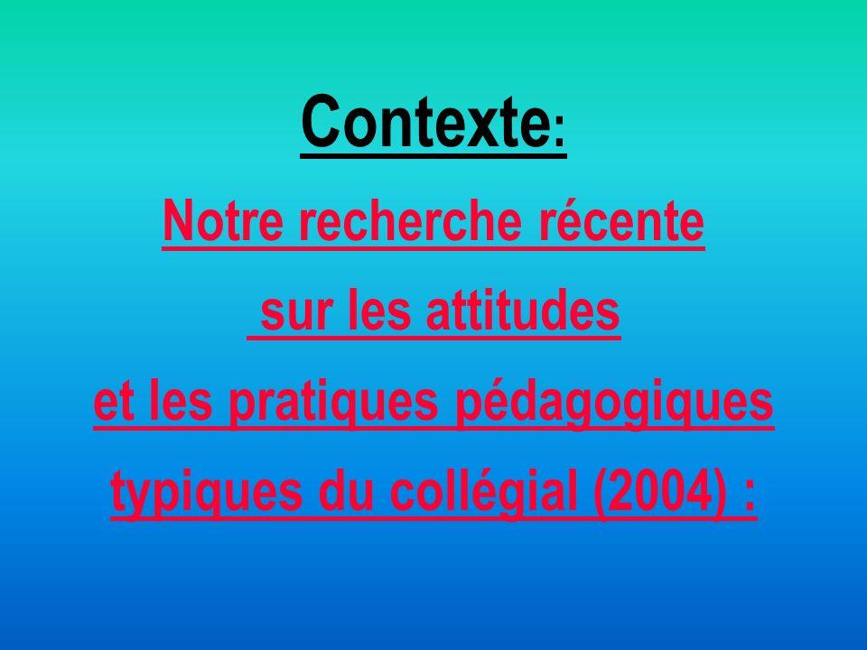 Contexte: Notre recherche récente sur les attitudes
