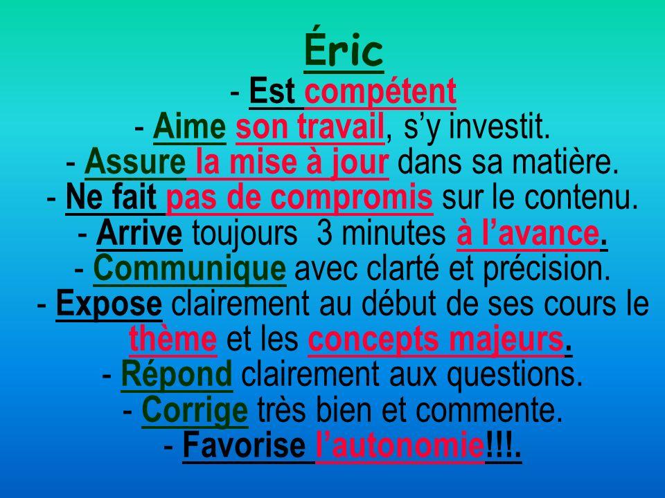 Éric - Est compétent - Aime son travail, s'y investit