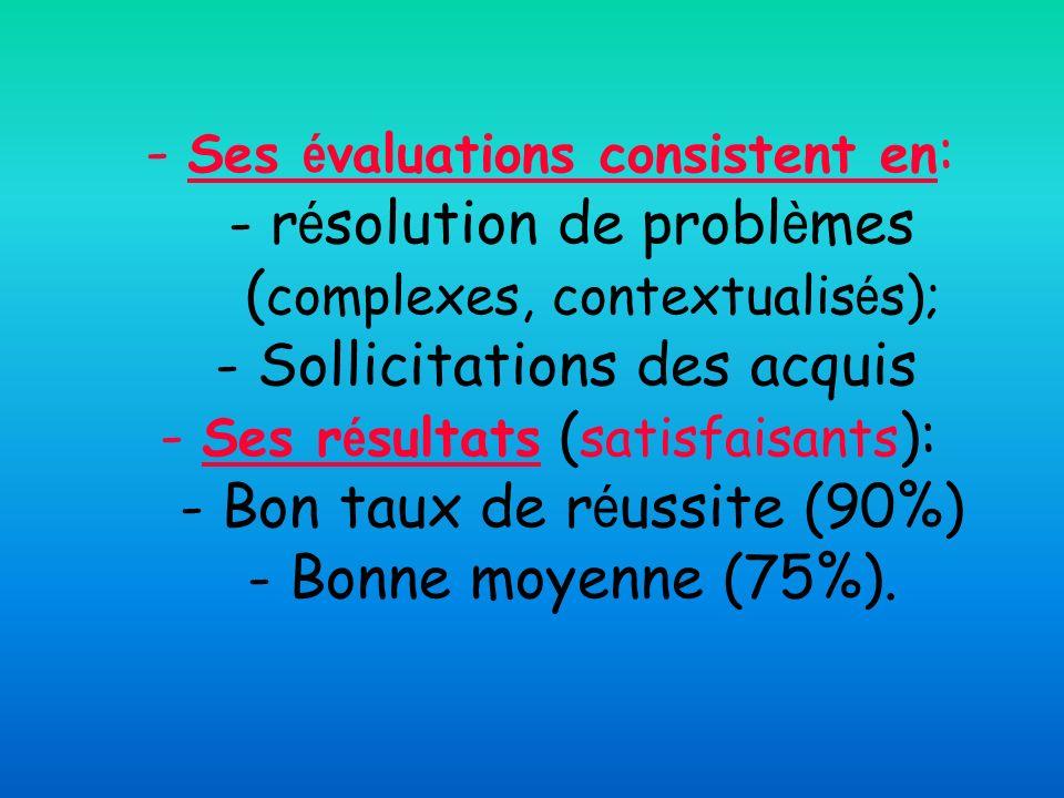 - Ses évaluations consistent en: