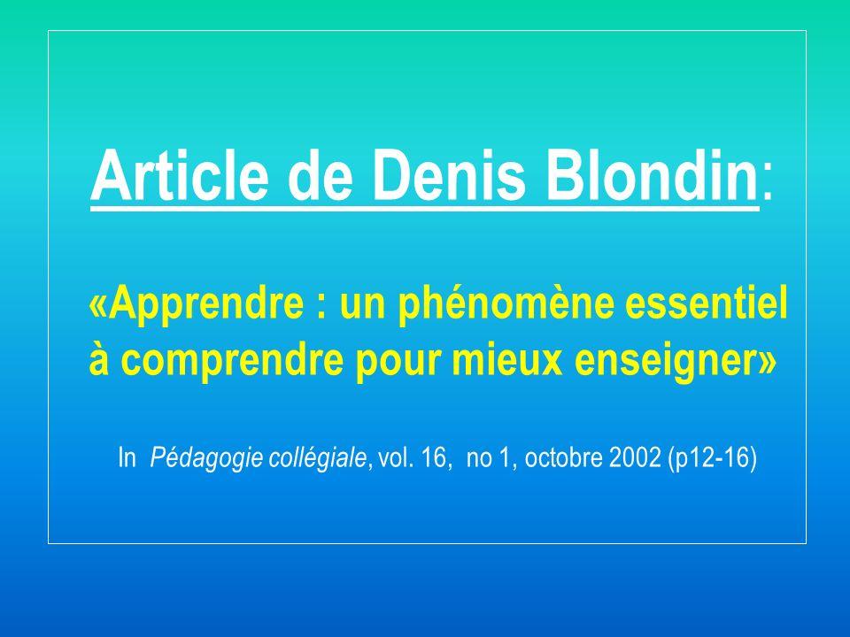 Article de Denis Blondin: «Apprendre : un phénomène essentiel à comprendre pour mieux enseigner» In Pédagogie collégiale, vol.