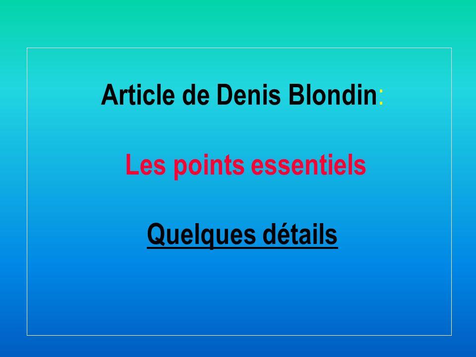 Article de Denis Blondin: Les points essentiels Quelques détails