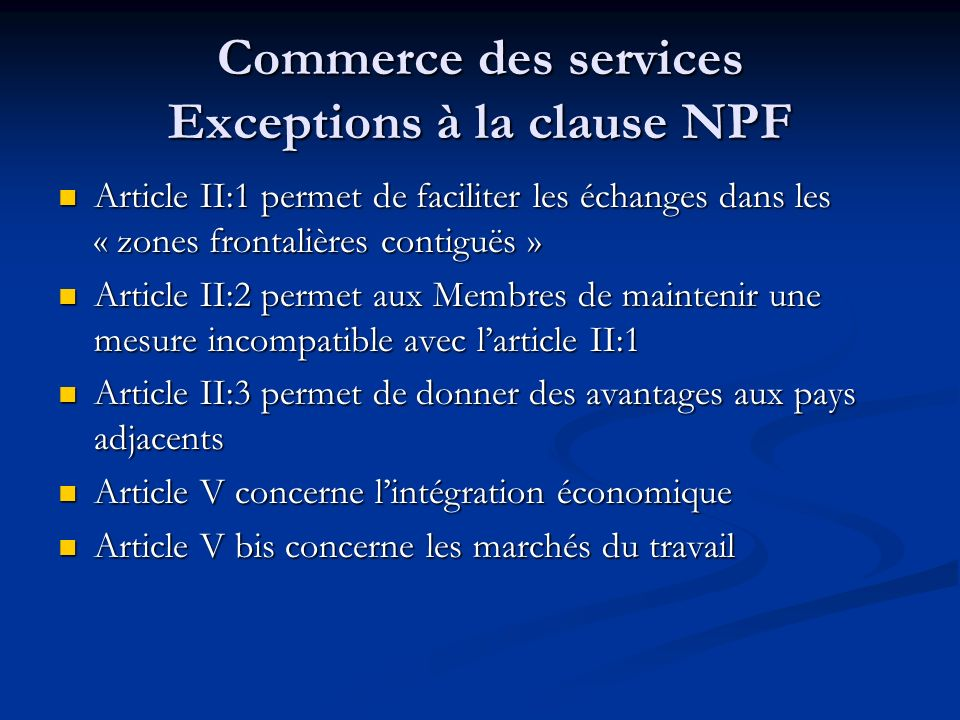 Commerce des services Exceptions à la clause NPF