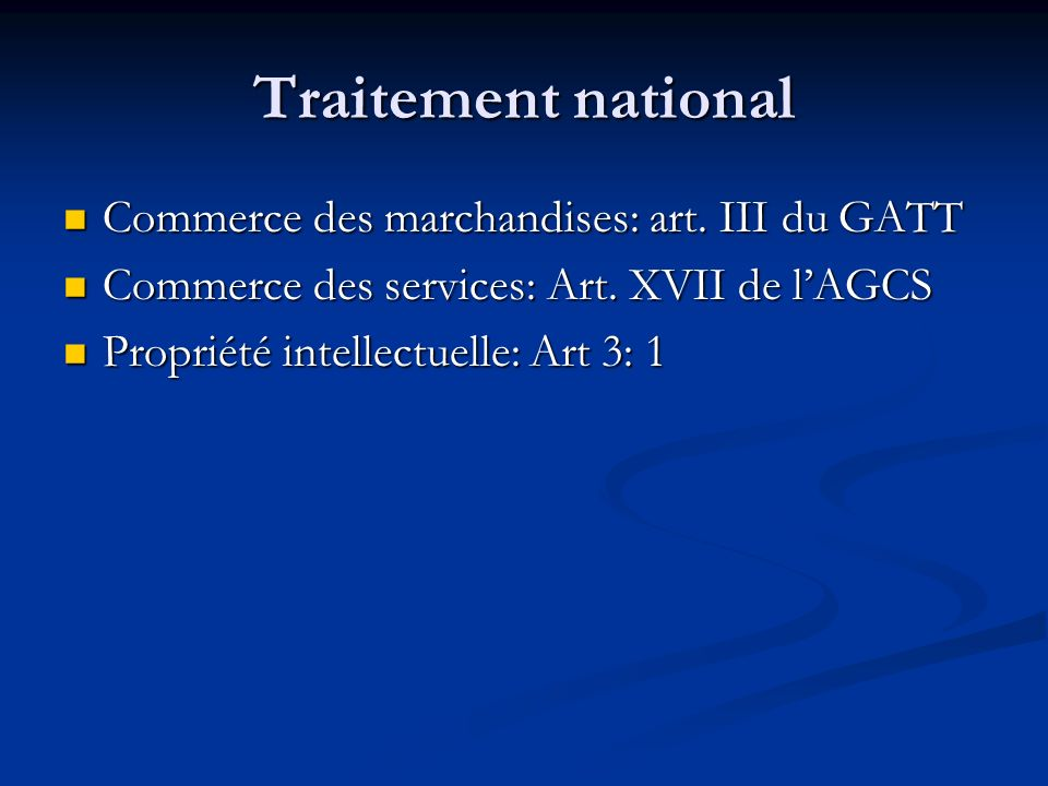 Traitement national Commerce des marchandises: art. III du GATT