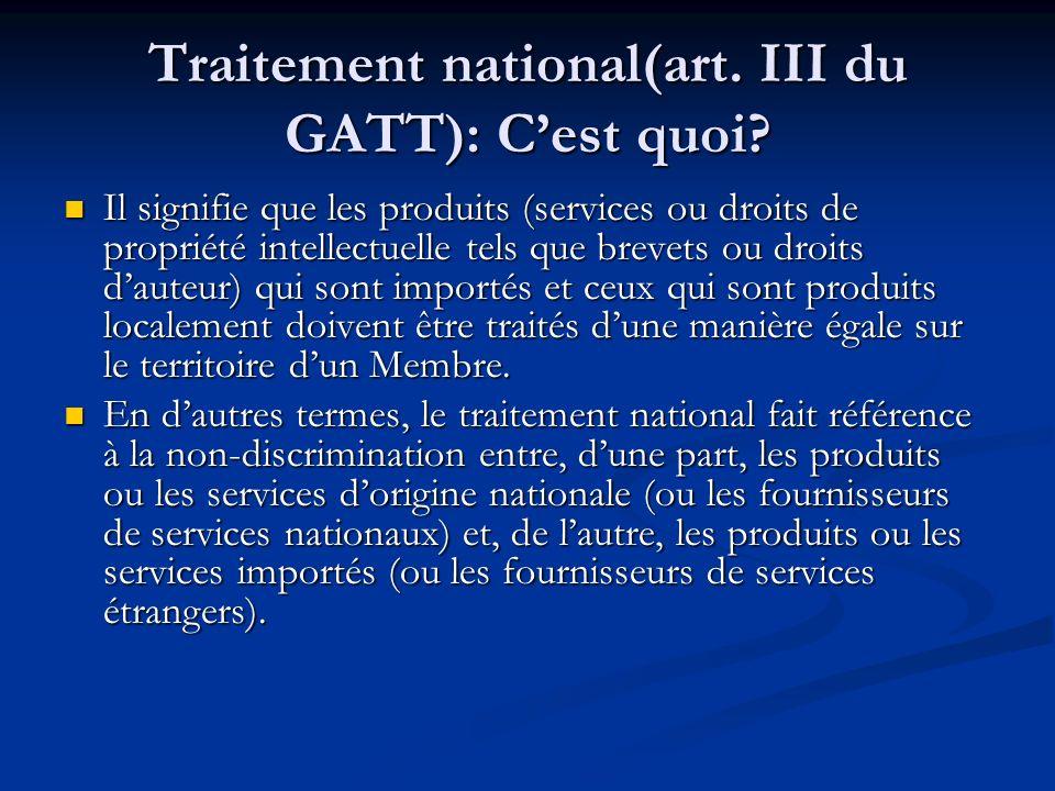 Traitement national(art. III du GATT): C'est quoi