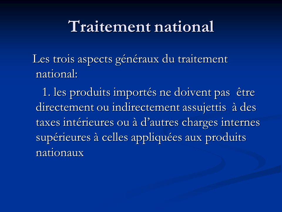 Traitement national Les trois aspects généraux du traitement national: