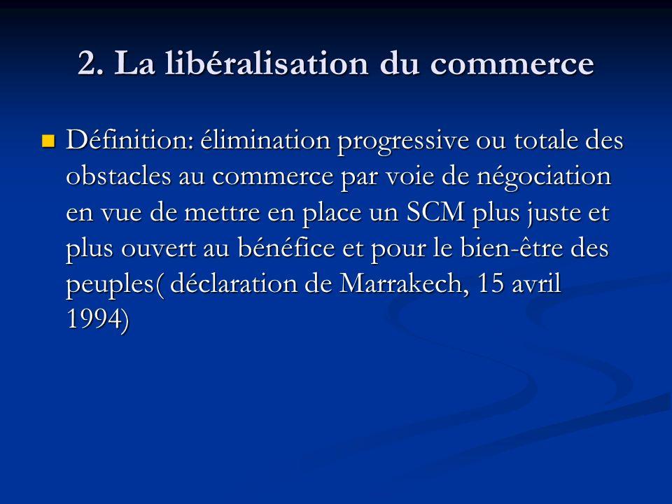2. La libéralisation du commerce