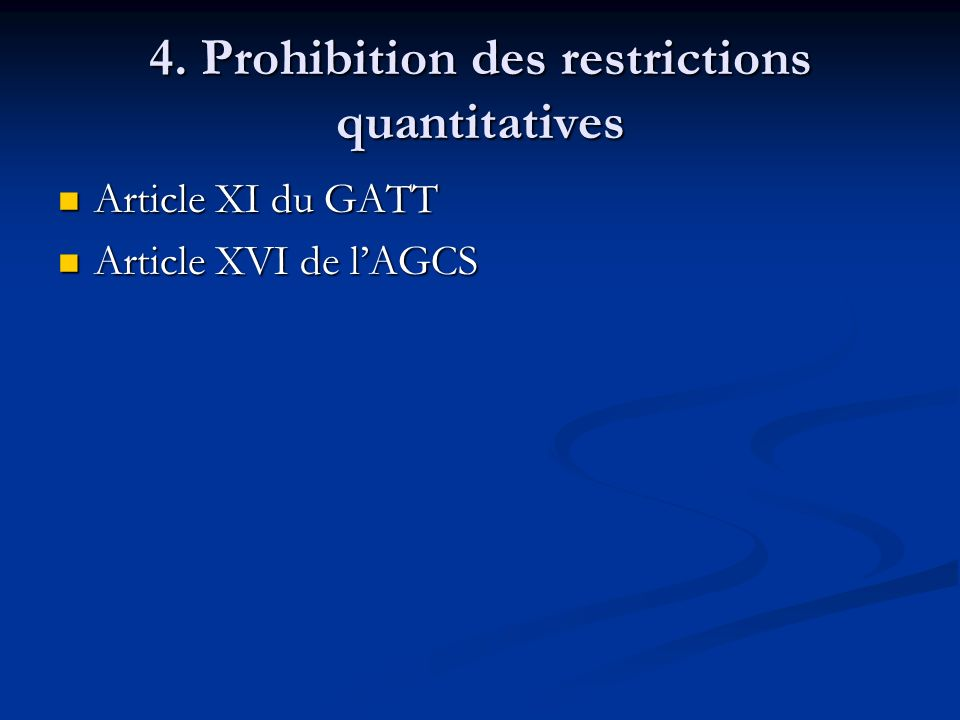 4. Prohibition des restrictions quantitatives