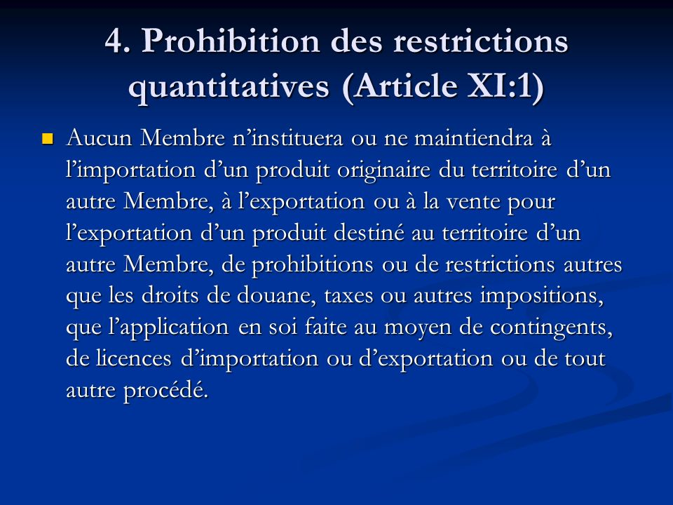 4. Prohibition des restrictions quantitatives (Article XI:1)