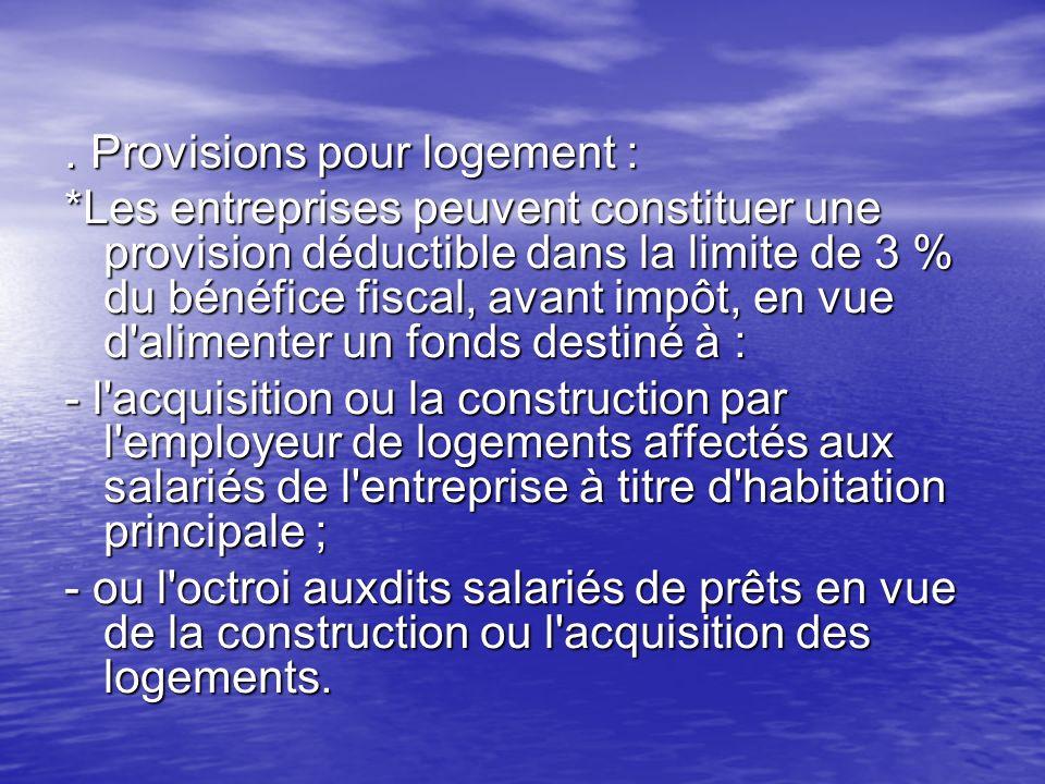 . Provisions pour logement :
