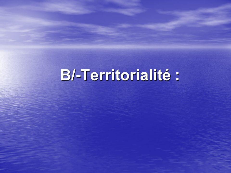 B/-Territorialité :