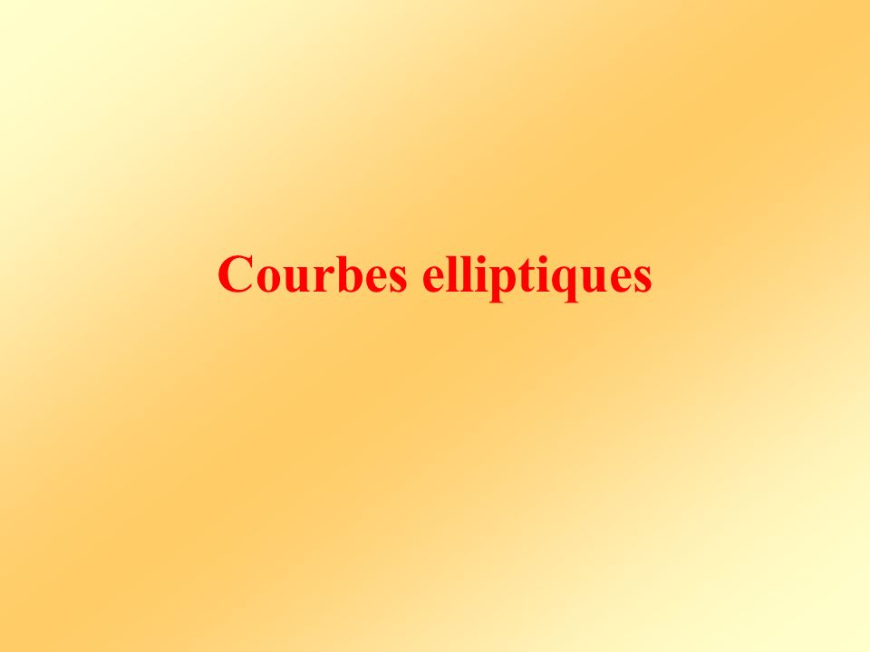 Courbes elliptiques