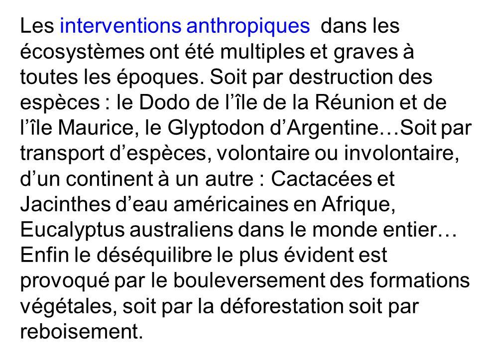 Les interventions anthropiques dans les écosystèmes ont été multiples et graves à toutes les époques.