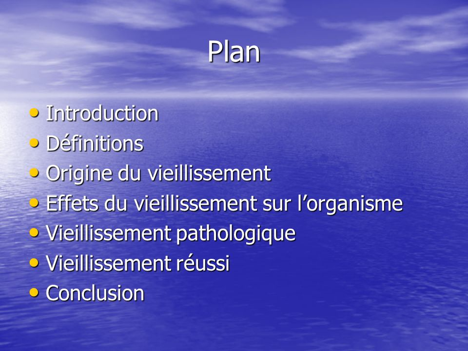 Plan Introduction Définitions Origine du vieillissement