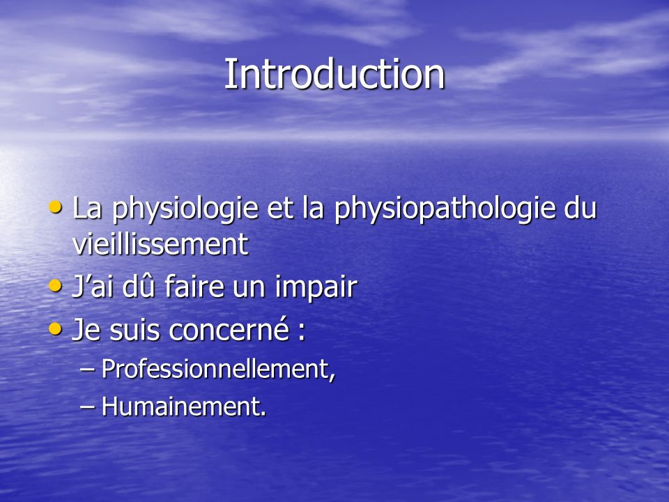Introduction La physiologie et la physiopathologie du vieillissement