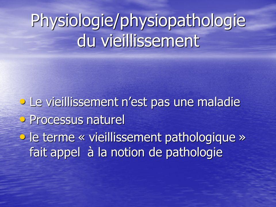 Physiologie/physiopathologie du vieillissement