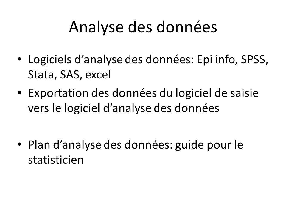 Analyse des données Logiciels d'analyse des données: Epi info, SPSS, Stata, SAS, excel.