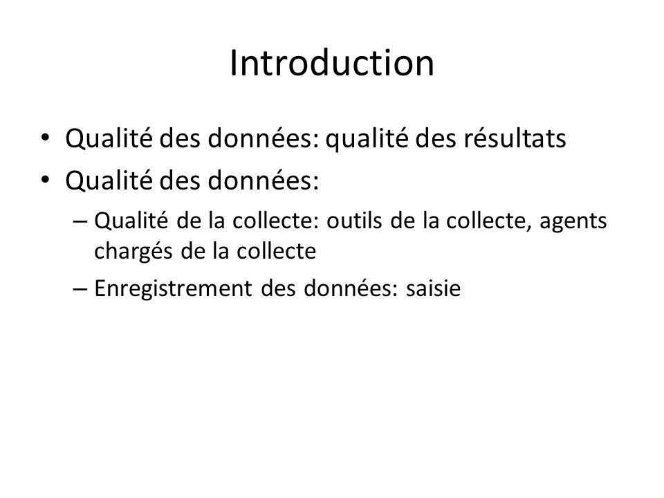 Introduction Qualité des données: qualité des résultats