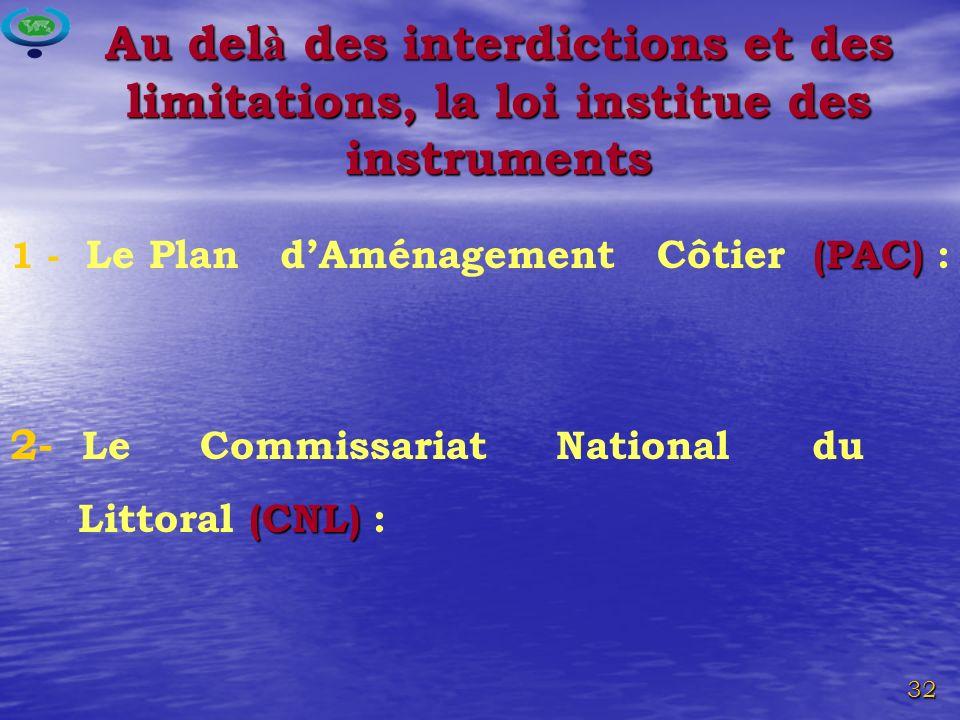 Au delà des interdictions et des limitations, la loi institue des instruments