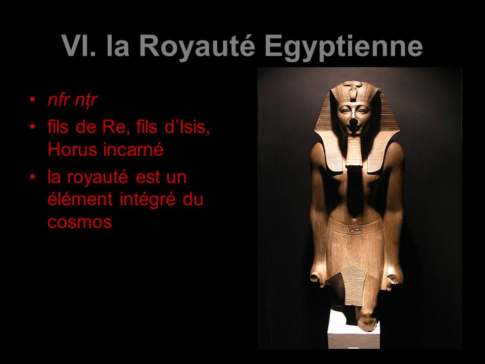 VI. la Royauté Egyptienne