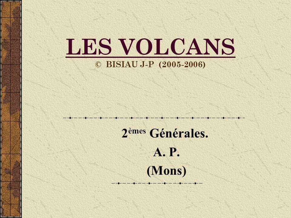 LES VOLCANS © BISIAU J-P (2005-2006)