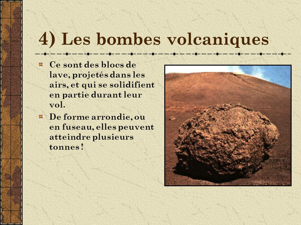 4) Les bombes volcaniques