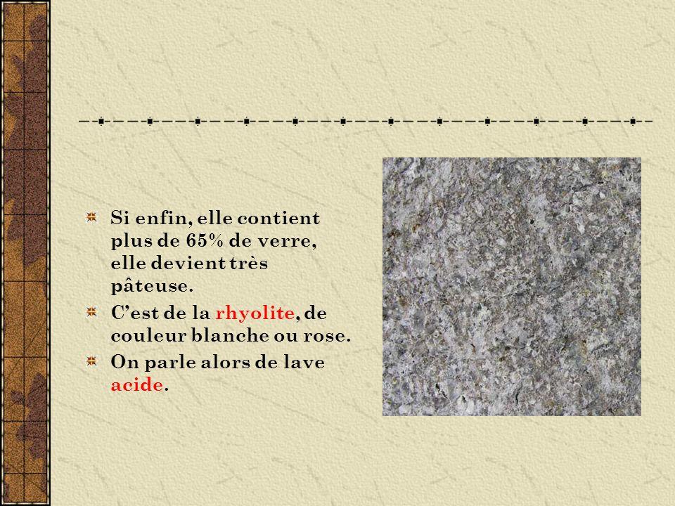 Si enfin, elle contient plus de 65% de verre, elle devient très pâteuse.