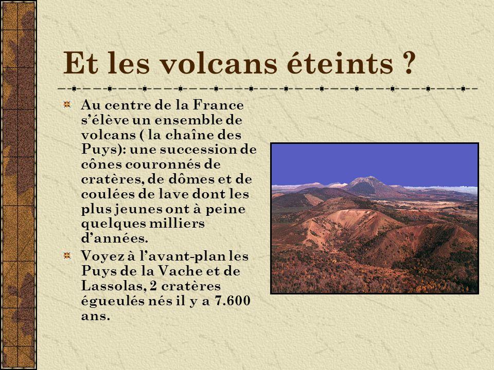 Et les volcans éteints