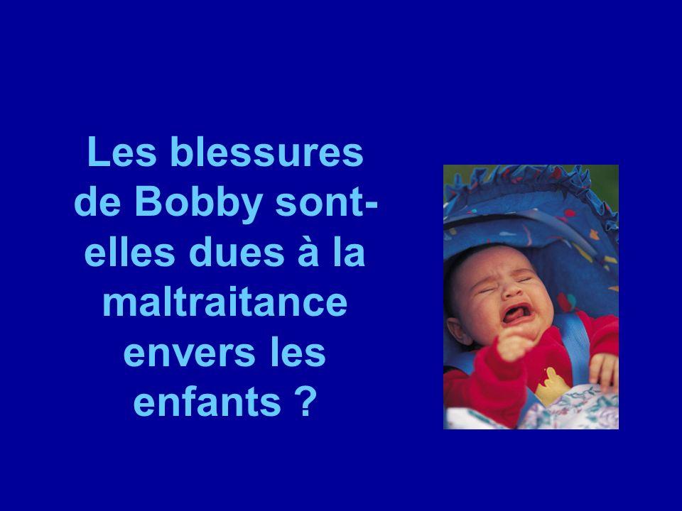 Les blessures de Bobby sont-elles dues à la maltraitance envers les enfants