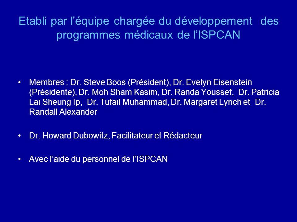 Etabli par l'équipe chargée du développement des programmes médicaux de l'ISPCAN