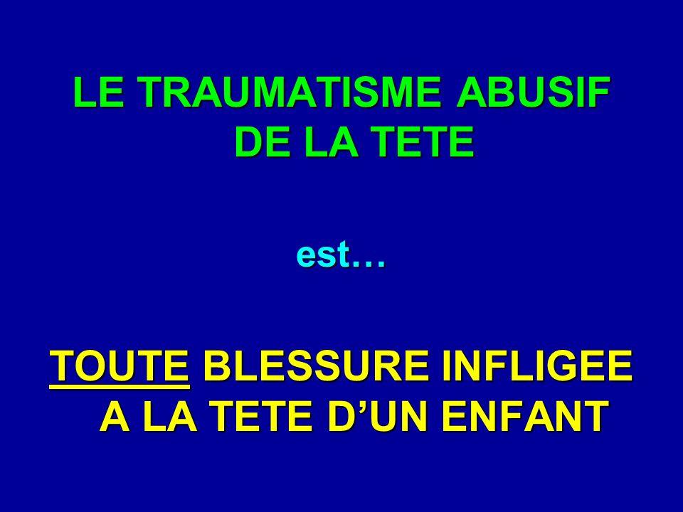 LE TRAUMATISME ABUSIF DE LA TETE