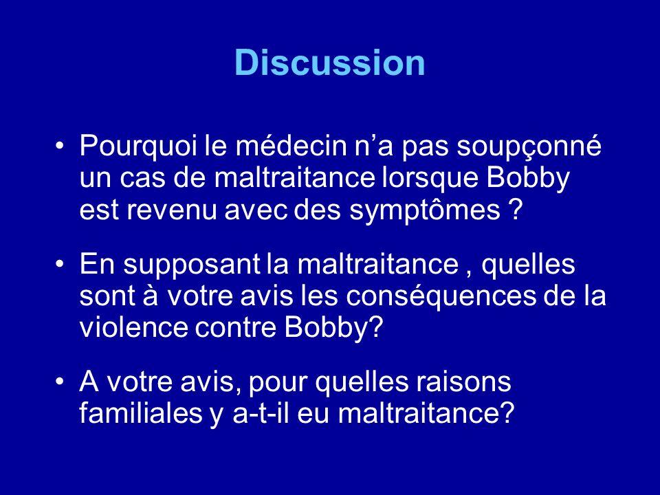 Discussion Pourquoi le médecin n'a pas soupçonné un cas de maltraitance lorsque Bobby est revenu avec des symptômes